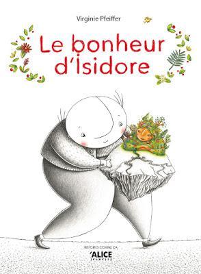 Le bonheur d'Isidore        Virginie Pfeiffer