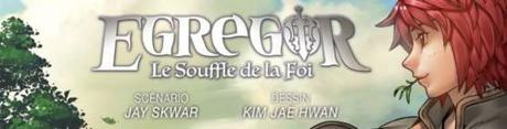 Egregor : Le souffle de la foi #3 • Jay Skwar et Kim Jae Hwan