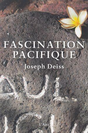 Fascination Pacifique, de Joseph Deiss