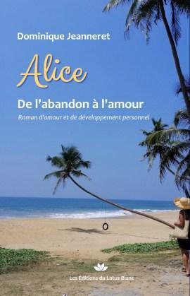 Mon premier livre : Alice – De l'abandon à l'amour