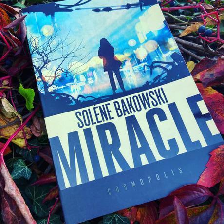 J'ai lu: Miracle de Solène Bakowski