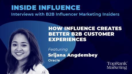 Srijana Angdembey d'Oracle explique comment l'influence crée de meilleures expériences client B2B