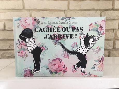 Cachée ou pas, j'arrive! – Lolita Séchan et Camille Jourdy