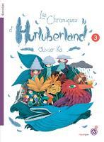 Les chroniques d'Hurluberland volume 3 - Olivier Ka