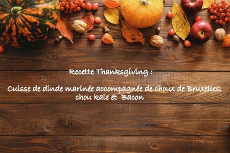 Thanksgiving : Cuisse de dinde marinée accompagnée de choux de Bruxelles, chou kale et bacon