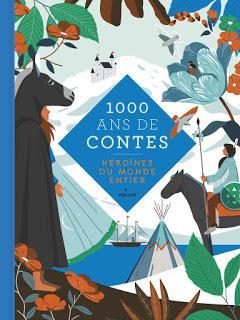 1000 ans de contes: Héroïnes du monde entier