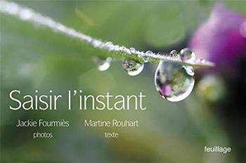 Martine Rouhart  Saisir l'instant