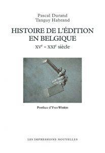 « Histoire de l'édition en Belgique », Prix Triennal de l'essai de la Fédération Wallonie-Bruxelles