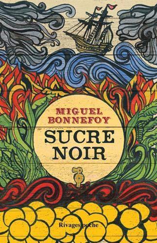 Miguel Bonnefoy – Sucre noir ***