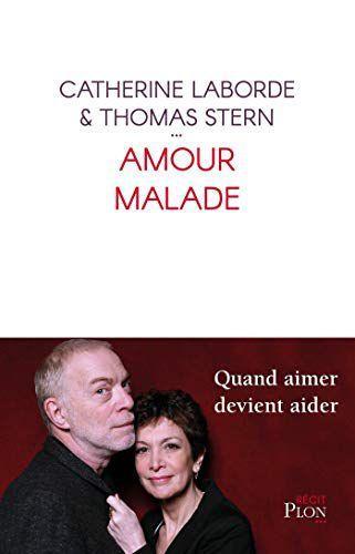 Amour malade - de Catherine LABORDE et Thomas STERN