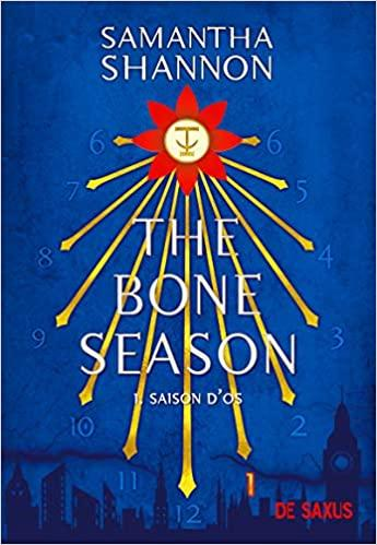 The Bone Season: Saison d'Os, Tome 1 de Samantha Shannon