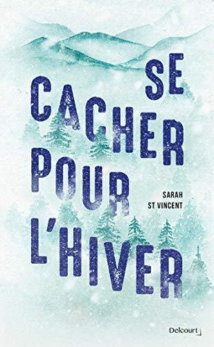 Sarah St Vincent – Se cacher pour l'hiver ***