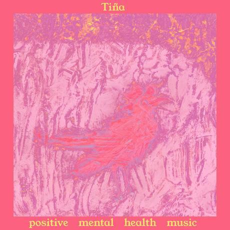 Tiña - Positive Mental Health Music