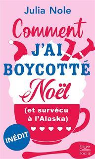 Comment j'ai boycotté Noël (et survécu à l'Alaska) - Julia Nole