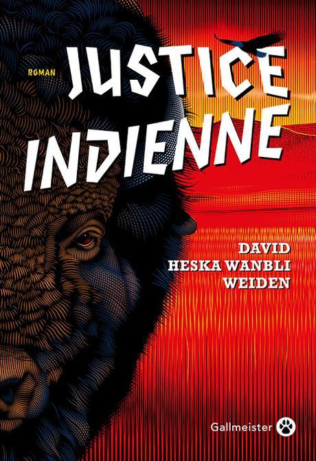News : Justice indienne - David Heska Wanbli Weiden (Gallmeister)