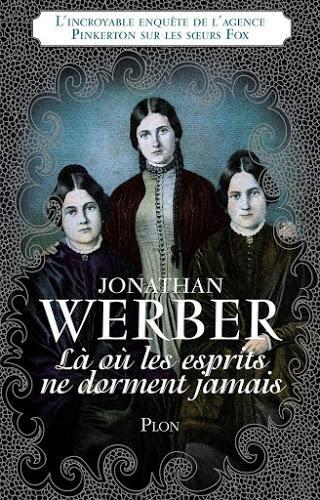 Chronique : Là où les esprits ne dorment jamais - Jonathan Werber (Plon)