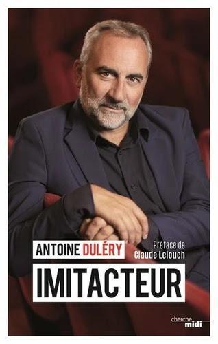 Cherche Midi 170 pages 16,80 € Mon avis : Antoine Duléry ...