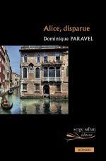 [lu] alice, disparue : roman de dominique paravel