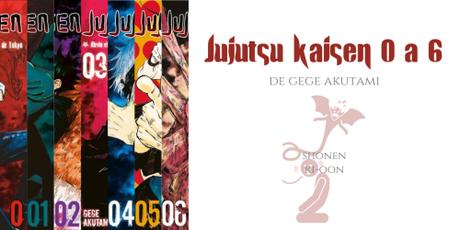 Jujutsu kaisen #0 à #6 • Gege Akutami