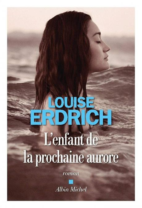 L'enfant de la prochaine aurore de Louise Erdrich