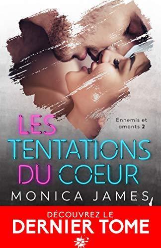 Mon avis sur Les tentations du coeur de Monica James