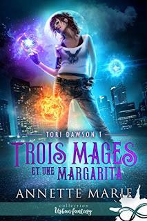 Tori Dawson #1 Tois mages et une margarité de Annette Marie
