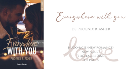 Everywhere with you • Phoenix B. Asher