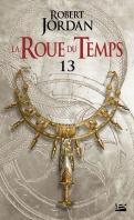 La roue du temps, Une couronne d'épées (tomes 13 et 14) - Robert Jordan