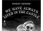 Have Always Lived Castle Shirley Jackson