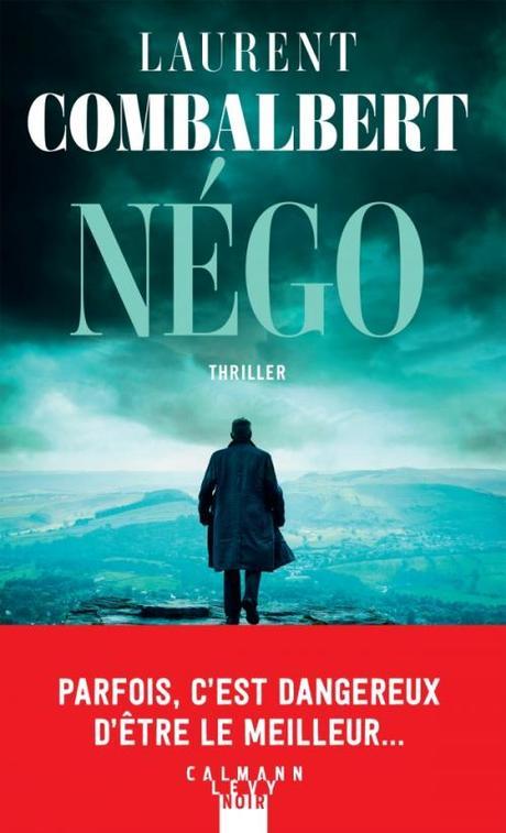 News : Négo - Laurent Combalbert (Calmann-Lévy Noir)