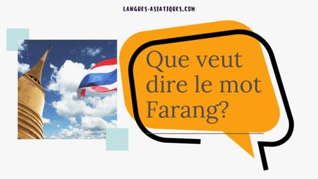 Que veut dire le mot Farang ?