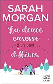 La douce caresse d'un vent d'hiver (Snow cristal tome 3) de Sarah Morgan