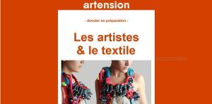 artension  « Les artistes & le textile » le prochain no de Février 2021
