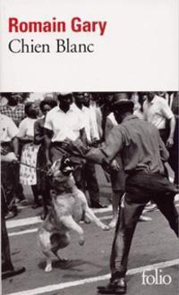 À La Recherche du Temps Perdu**********************Chien Blanc de Romain Gary