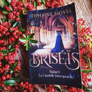 Briséïs, tome 1 : La Citadelle intemporelle de Tiphaine Siovel