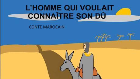 L'HOMME QUI VOULAIT CONNAÎTRE SON DÛ. CONTE MAROCAIN, PARTIE 2