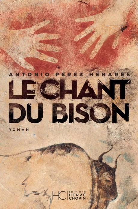 Le chant du bison, par Antonio Perez Henares