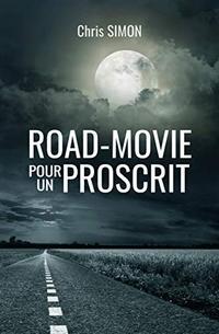 Road-movie pour un proscrit, Chris Simon