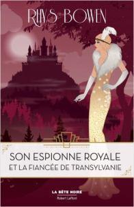 Son espionne royale et la fiancée de Transylvanie • Rhys Bowen