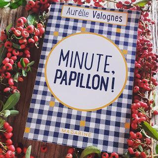 Minute, papillon ! de Aurélie Valognes