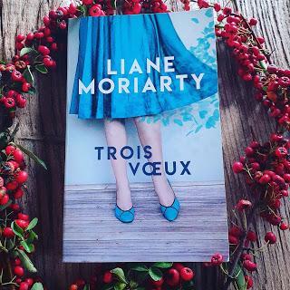Trois Voeux de Liane Moriarty