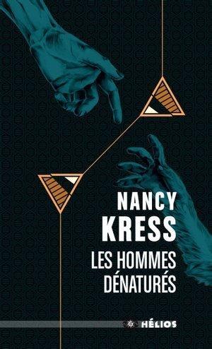 Les Hommes dénaturés par Nancy Kress