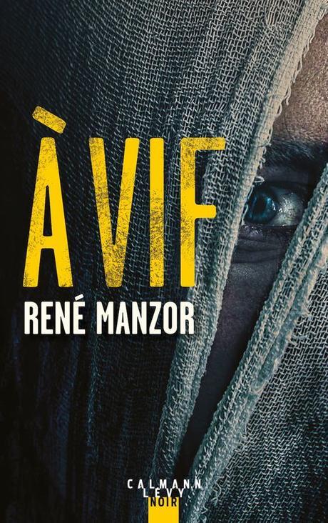 News : À Vif - René Manzor (Calmann-Lévy)