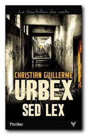 Urbex Sed Lex de Christian Guillerme
