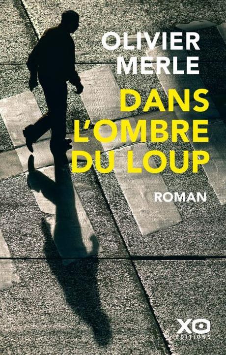 Dans l'ombre du loup d'Olivier Merle