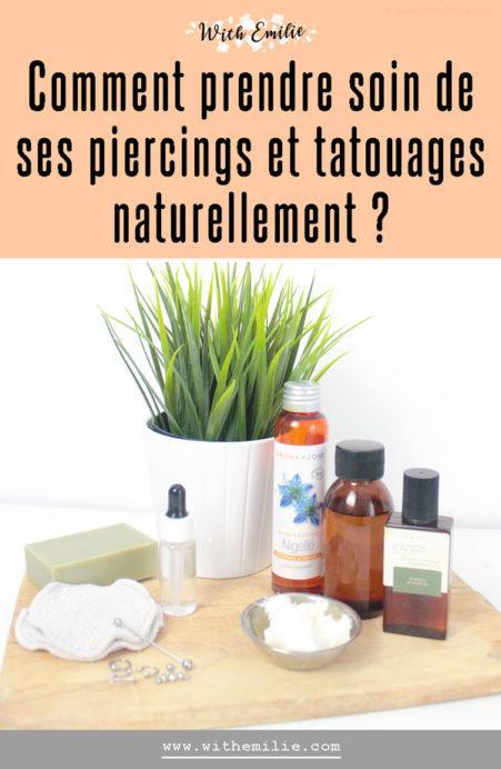 Prendre soin de ses piercings et tatouages naturellement - WithEmilieBlog Pinterest