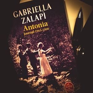Antonia, journal 1965-1966 de Gabriella Zalapi (éditions Le livre de poche)