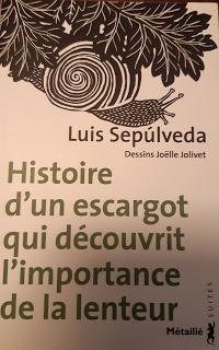 Jeunesse : Histoire d'un escargot qui découvrit l'importance de la lenteur - Luis Sépulveda ****