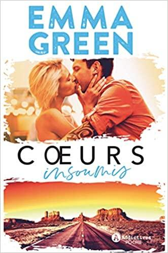 Coeurs Impatients 2 – Coeurs Insoumis – Emma Green