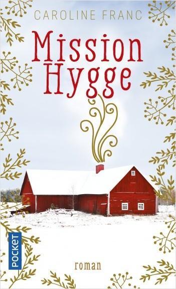 {Découverte}Mission Hygge – Caroline Franc – @Bookscritics